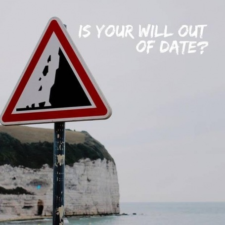 Is your Will out of date?--